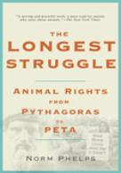 The Longest Struggle - Norm Phelps